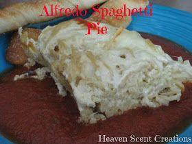 Heaven Scent Creations: Alfredo Spaghetti Pie