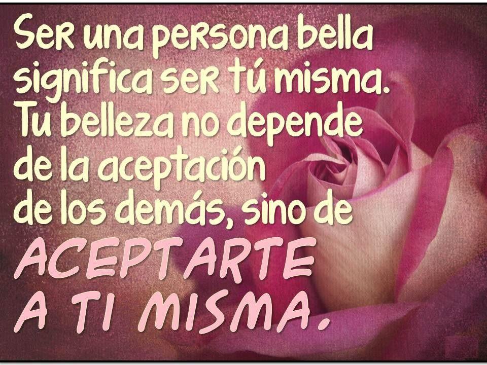 Ser Una Persona Bella Significa Tu Misma O Belleza No Depende De