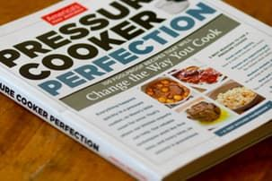 Pressure Cooker Perfection by America's Test Kitchen