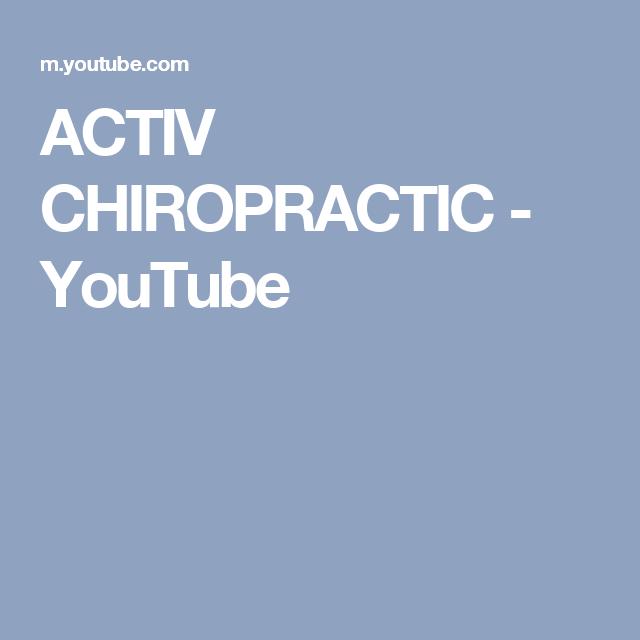 ACTIV CHIROPRACTIC - YouTube