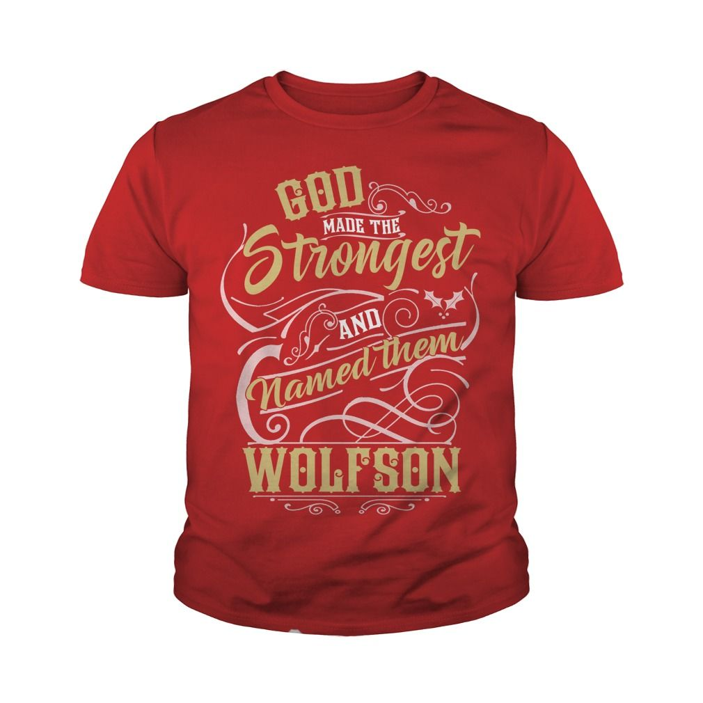 WOLFSON shirt. God made the strongest and named them WOLFSON - WOLFSON T Shirt, WOLFSON Hoodie, WOLFSON Family, WOLFSON Tee, WOLFSON Name, WOLFSON bestseller #gift #ideas #Popular #Everything #Videos #Shop #Animals #pets #Architecture #Art #Cars #motorcycles #Celebrities #DIY #crafts #Design #Education #Entertainment #Food #drink #Gardening #Geek #Hair #beauty #Health #fitness #History #Holidays #events #Home decor #Humor #Illustrations #posters #Kids #parenting #Men #Outdoors #Photography…