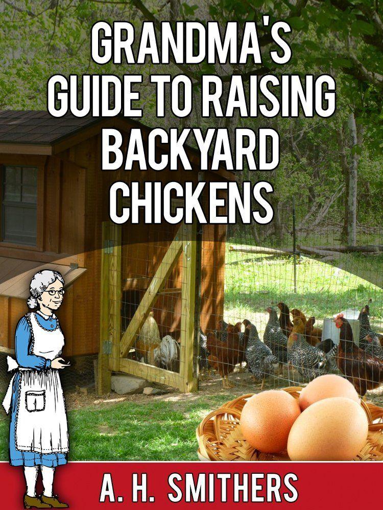 - FREE Ebook: Grandma's Guide To Raising Backyard Chickens (Grandma's