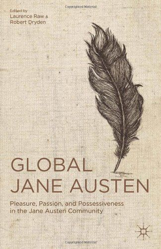 Global Jane Austen: Pleasure, Passion, and Possessiveness in the Jane Austen Community by Laurence Raw,http://www.amazon.com/dp/1137034432/ref=cm_sw_r_pi_dp_xua5sb121VX0YA4C