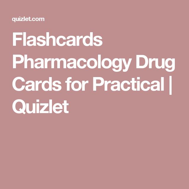 Flashcards Pharmacology Drug Cards For Practical Quizlet Drug