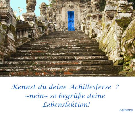 Kennst Du deine Achillesverse ? ~nein~ so begrüße deine #Lebenslektion!
