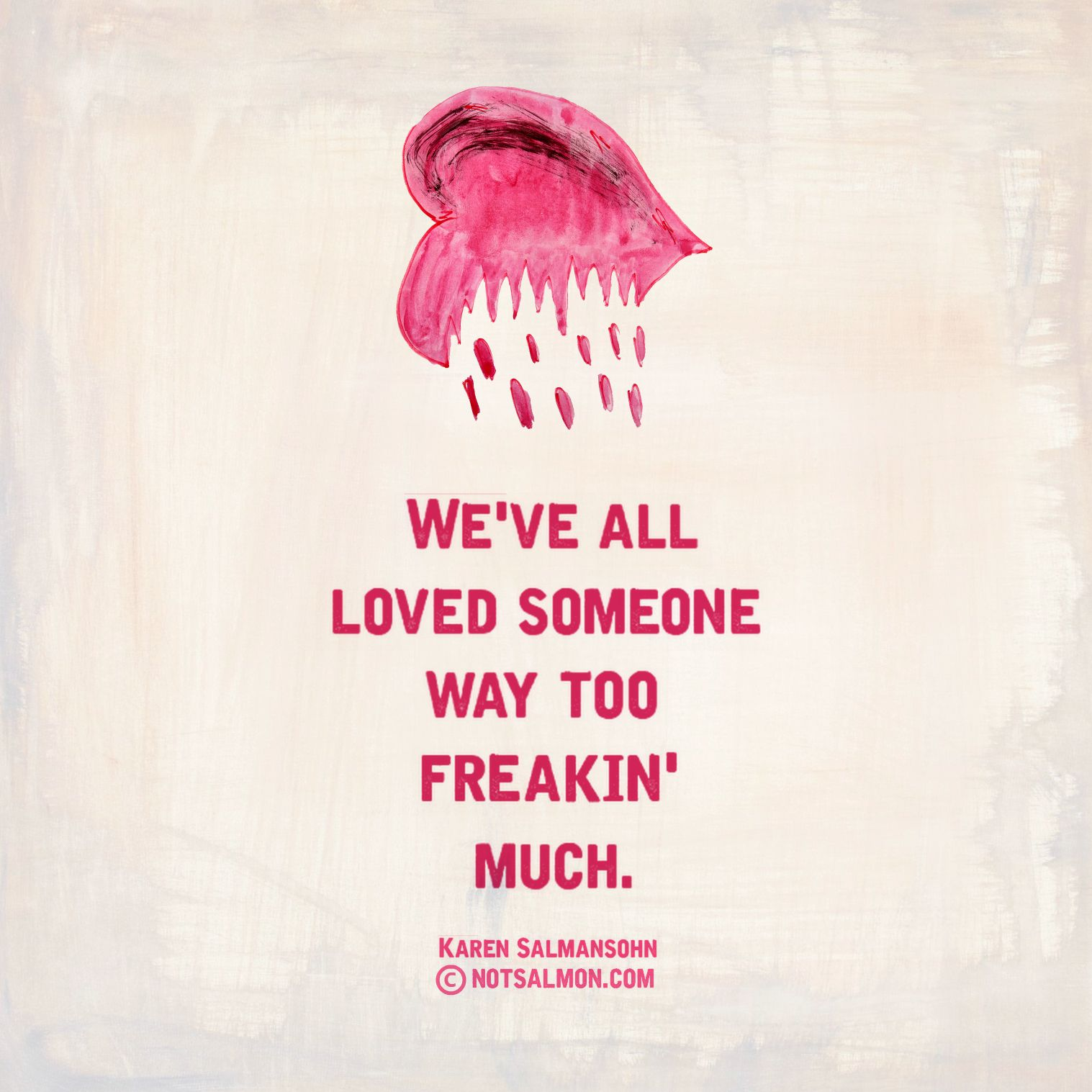 We've all loved someone way too freakin' much. @notsalmon (Click image for tools and support to heal and move on from toxic love!)