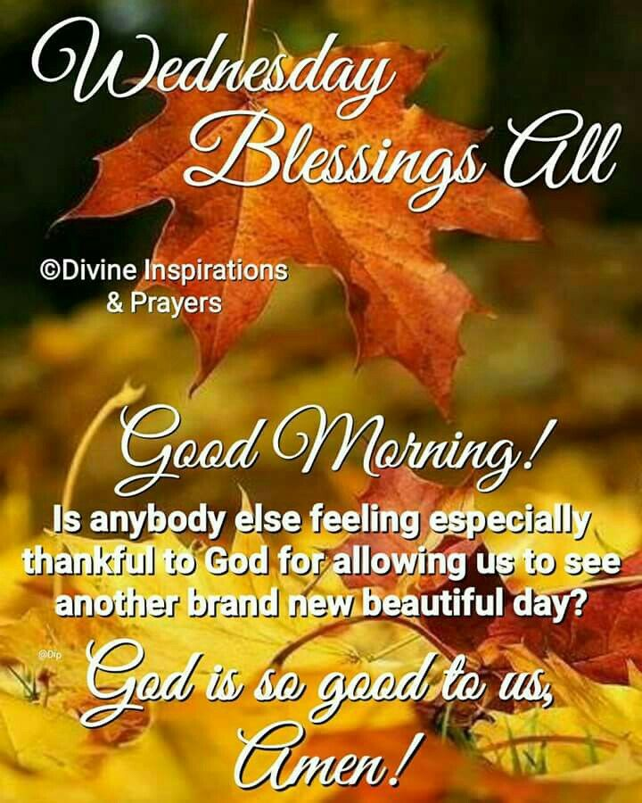 Wednesday Blessings All Good Morning Is