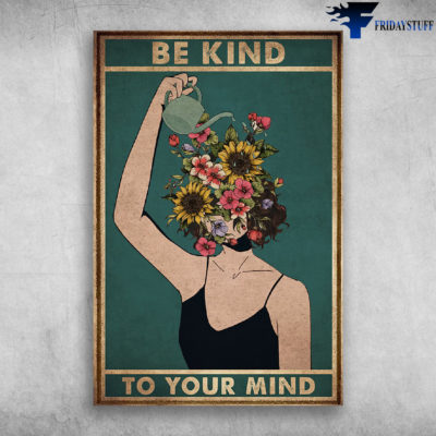 Be Kind To Your Mind – Girl Takes Care Of Flower Garden Poster Canvas
