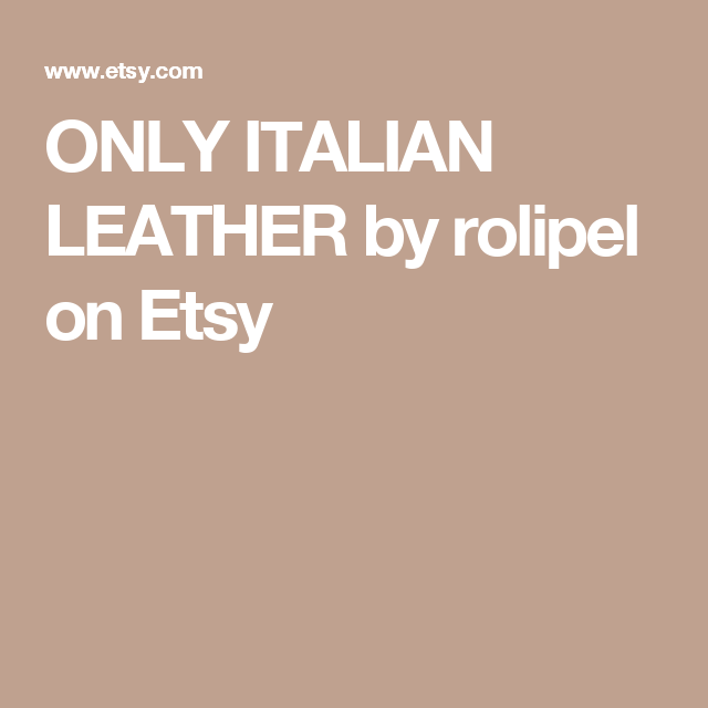 ONLY ITALIAN LEATHER by rolipel on Etsy