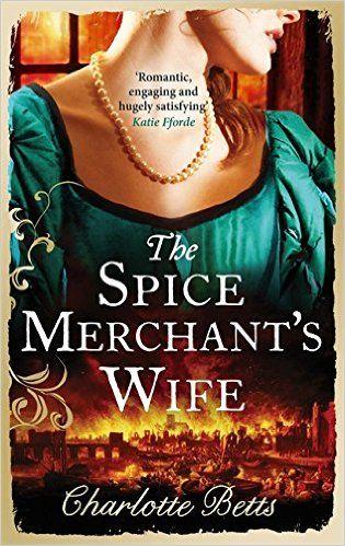 The Spice Merchant's Wife: Amazon.co.uk: Charlotte Betts: 9780749959289: Books