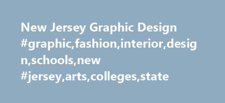 New Jersey Graphic Design Graphicfashioninteriordesignschoolsnew