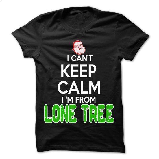Keep Calm Lone Tree... Christmas Time - 99 Cool City Sh - tee shirts #hoodie schnittmuster #sweater dress