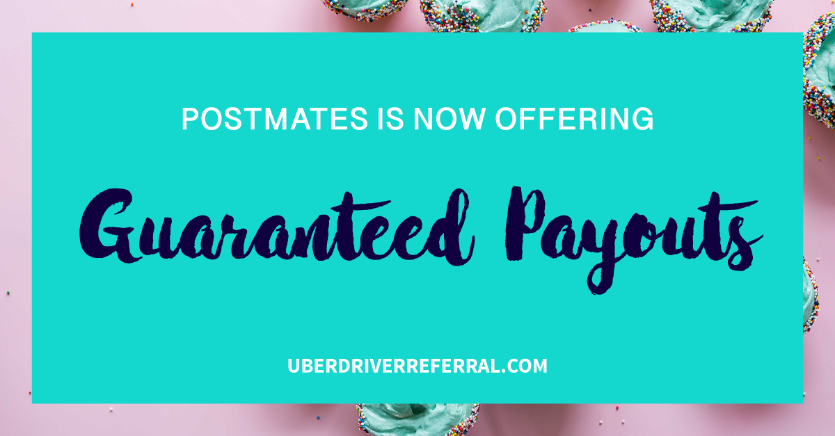 Postmates is Now Offering Guaranteed Payouts