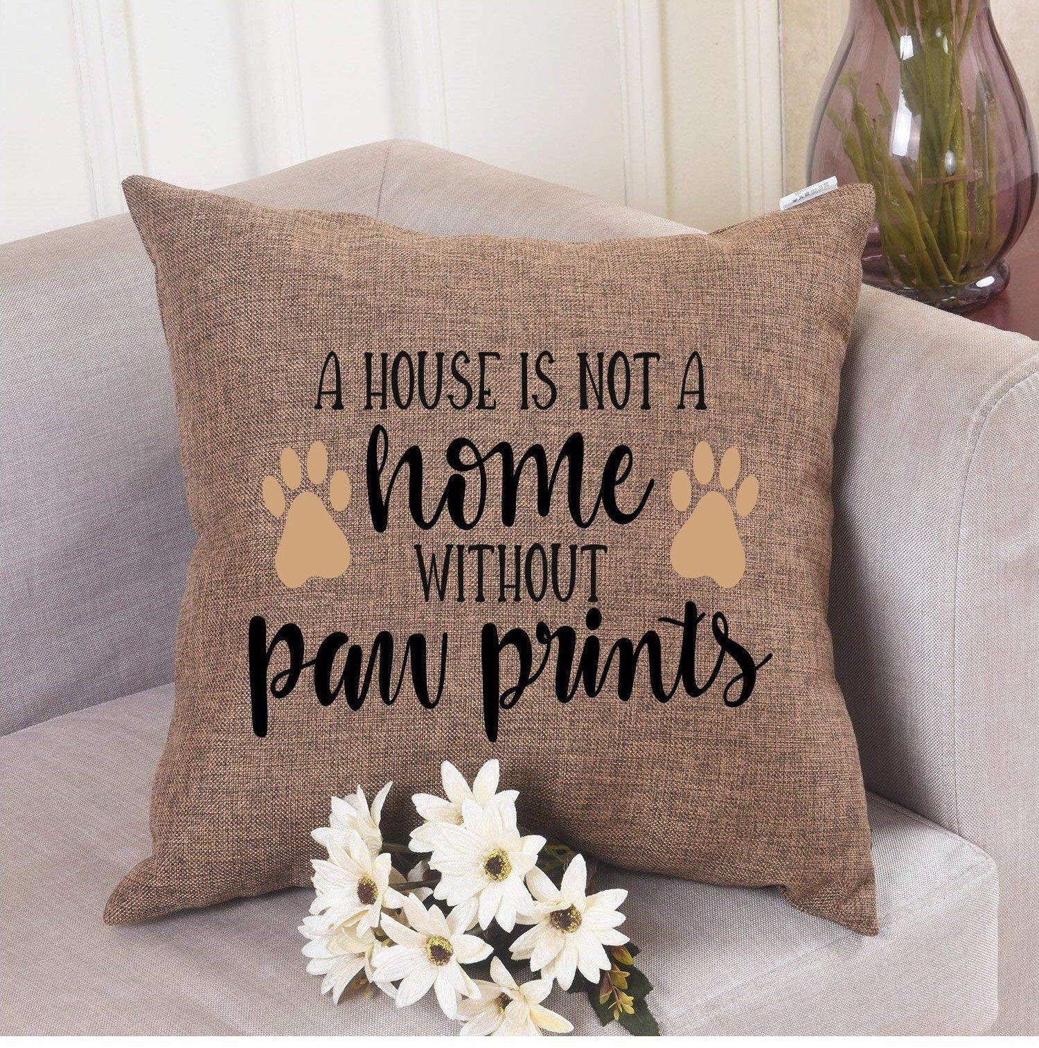 A House Is Not A Home Without Paw Prints Pillow Cover Home Etsy Paw Print Pillow Custom Dog Pillow Gifts For Pet Lovers