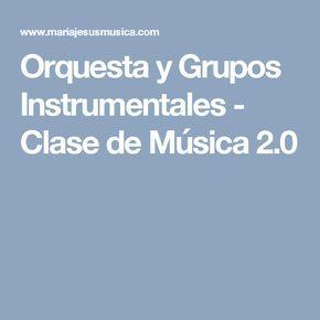 Orquesta y Grupos Instrumentales - Clase de Música 2.0