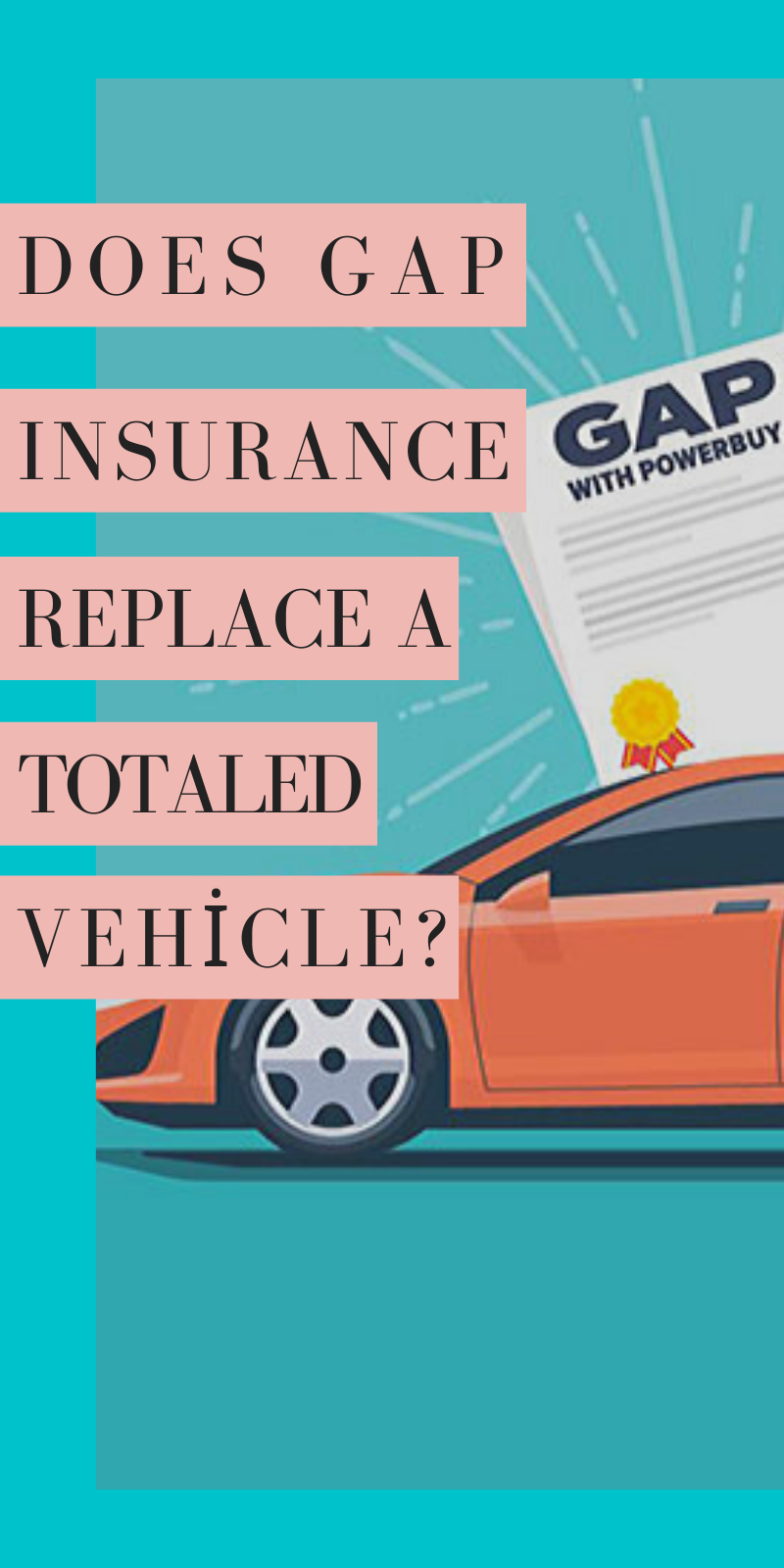 Does Gap Insurance Replace A Totaled Vehicle In 2020 Insurance