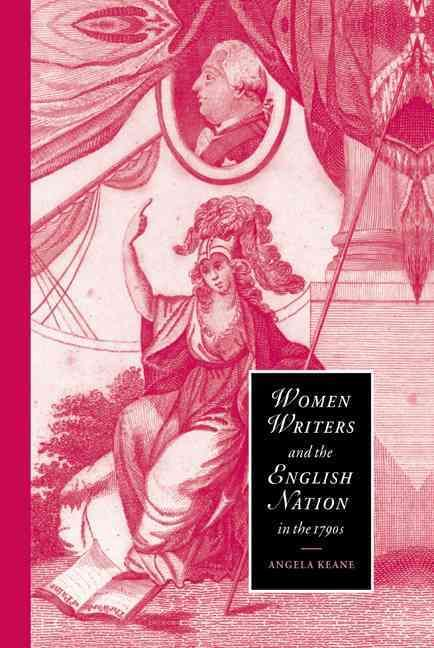Women Writers and the English Nation in the 1790s: Romantic Belongings