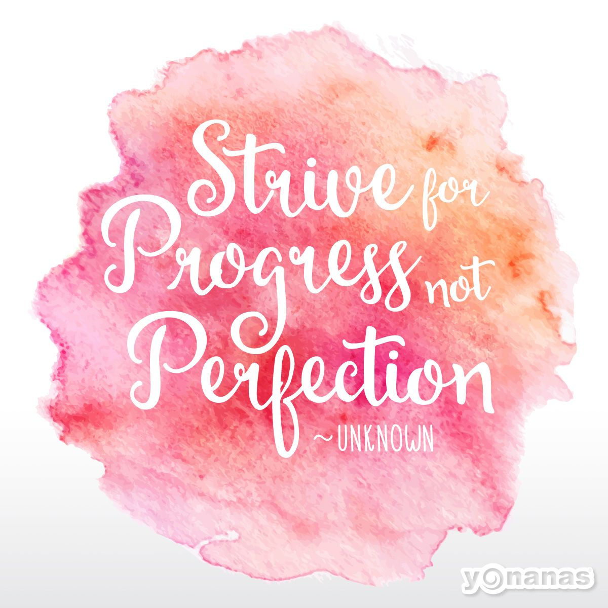 Motivational Strive For Progress Not Perfection