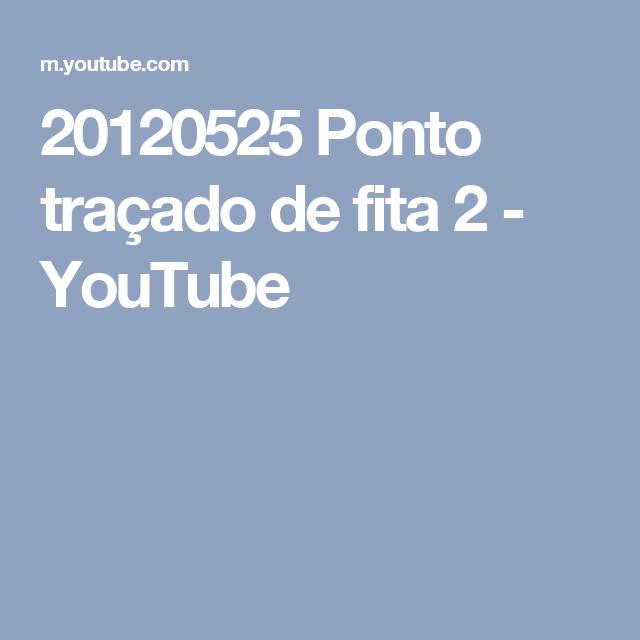 20120525 Ponto traçado de fita 2 - YouTube