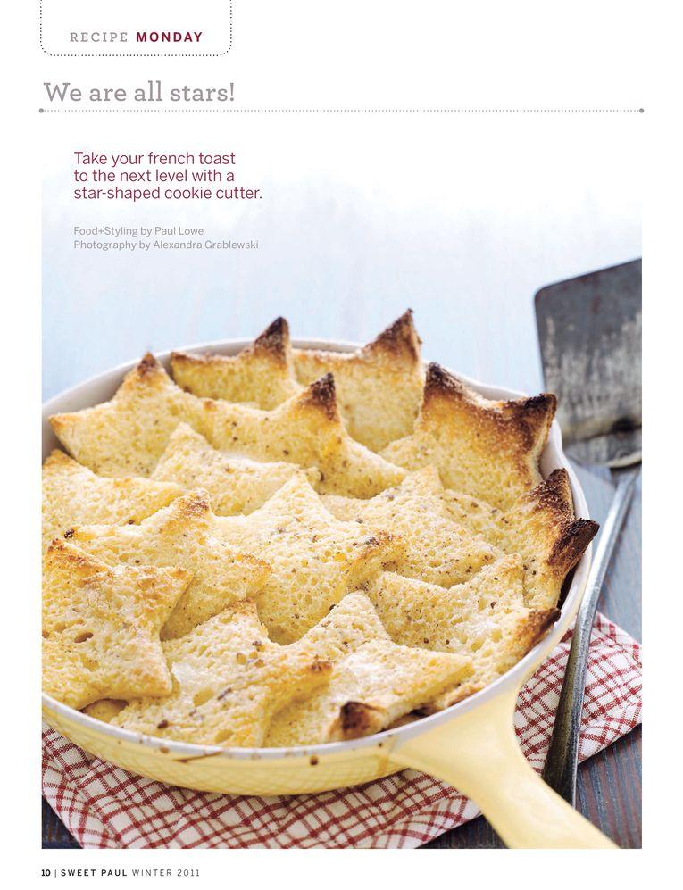 Baked Star French Toast. Sweet Paul Magazine - Winter 2011 - Page 10-11 http://www.sweetpaulmag-digital.com/sweetpaulmag/winter2011#pg10
