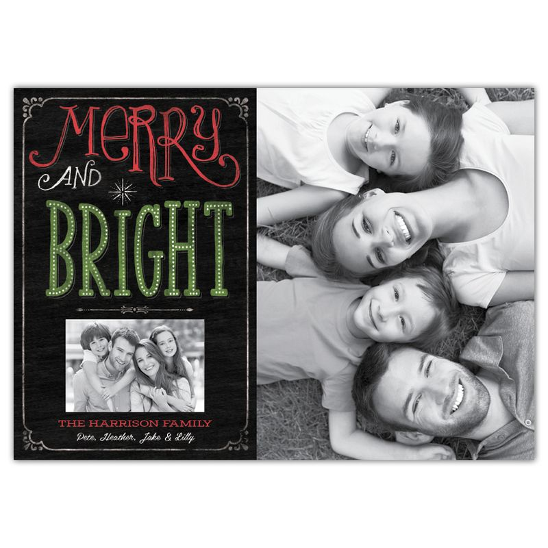 "Share two special family photos this holiday season with our Chalkboard Christmas Merry & Bright photo card. With art by Mollie B., your photos are displayed with a black chalkboard style background, decorated by trendy chalk hand lettering and a modern border. The words ""Merry and Bright"" are displayed with the name of your choice at the bottom."