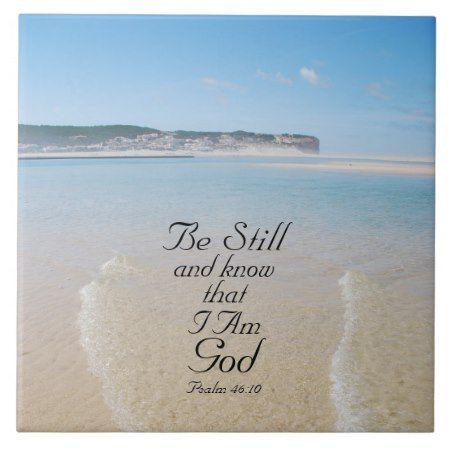 Psalm 46:10 Be Still and Know I Am God Bible Verse Tile | Zazzle.com