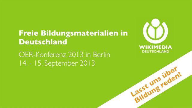 """#OERde13 #Bildung / #education: Trailer zur """"#Wikimedia Open Educational Resources""""-Konferenz am 14. und 15. September 2013 in der Kalkscheune #Berlin."""