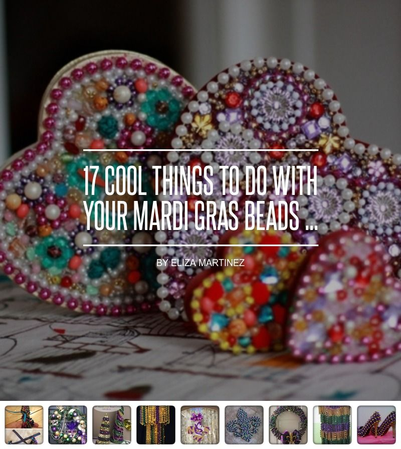 17 Cool Things To Do With Your Mardi Gras Beads Mardi Gras Beads Mardi Gras Decorations Mardi Gras Crafts