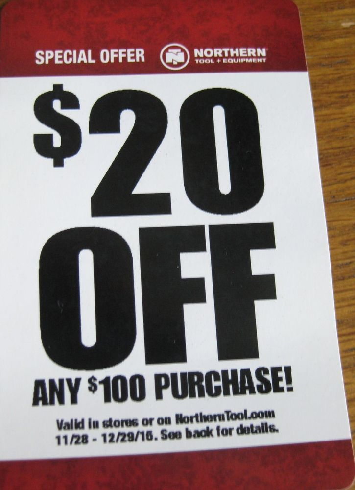 Qty 2 Northern Tool And Equipment Coupon 20 Off Any 100 Purchase Tools And Equipment Coupons 20 Off