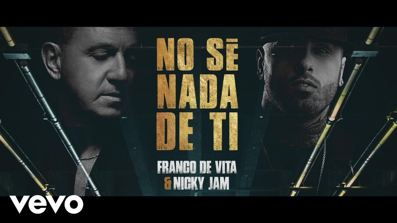 Franco De Vita Nicky Jam No Sé Nada De Ti Official Lyric Video Franco De Vita Canciones Canciones De Amor