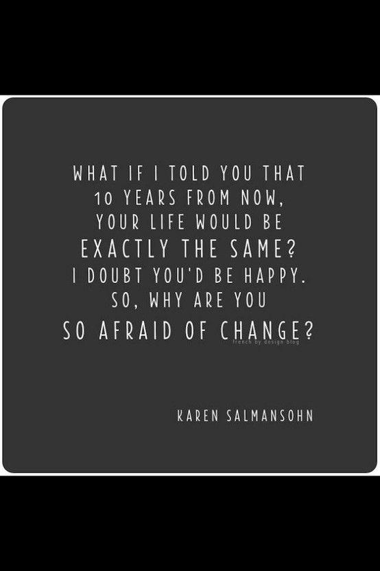 Dont Be Afraid Of Change Quotes Quotes Lyrics Change