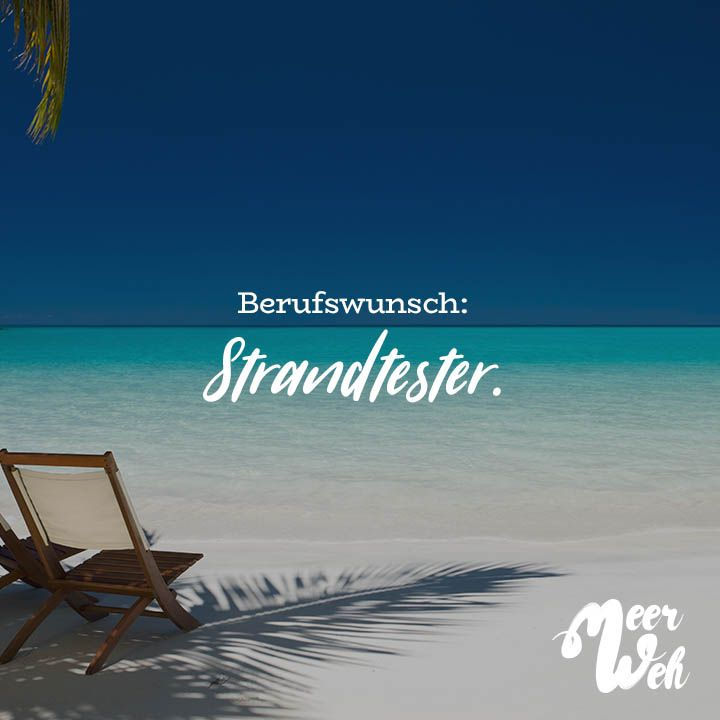 Berufswunsch: Strandtester. – VISUAL STATEMENTS®