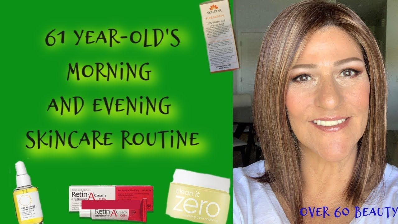 61 Year Old S Am And Pm Anti Aging Skincare Routine Face Oil Retin A Anti Aging Skincare Routine Anti Aging Skin Care Skin Care Routine