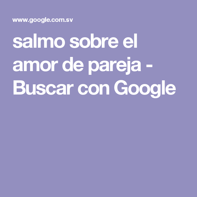 salmo sobre el amor de pareja - Buscar con Google