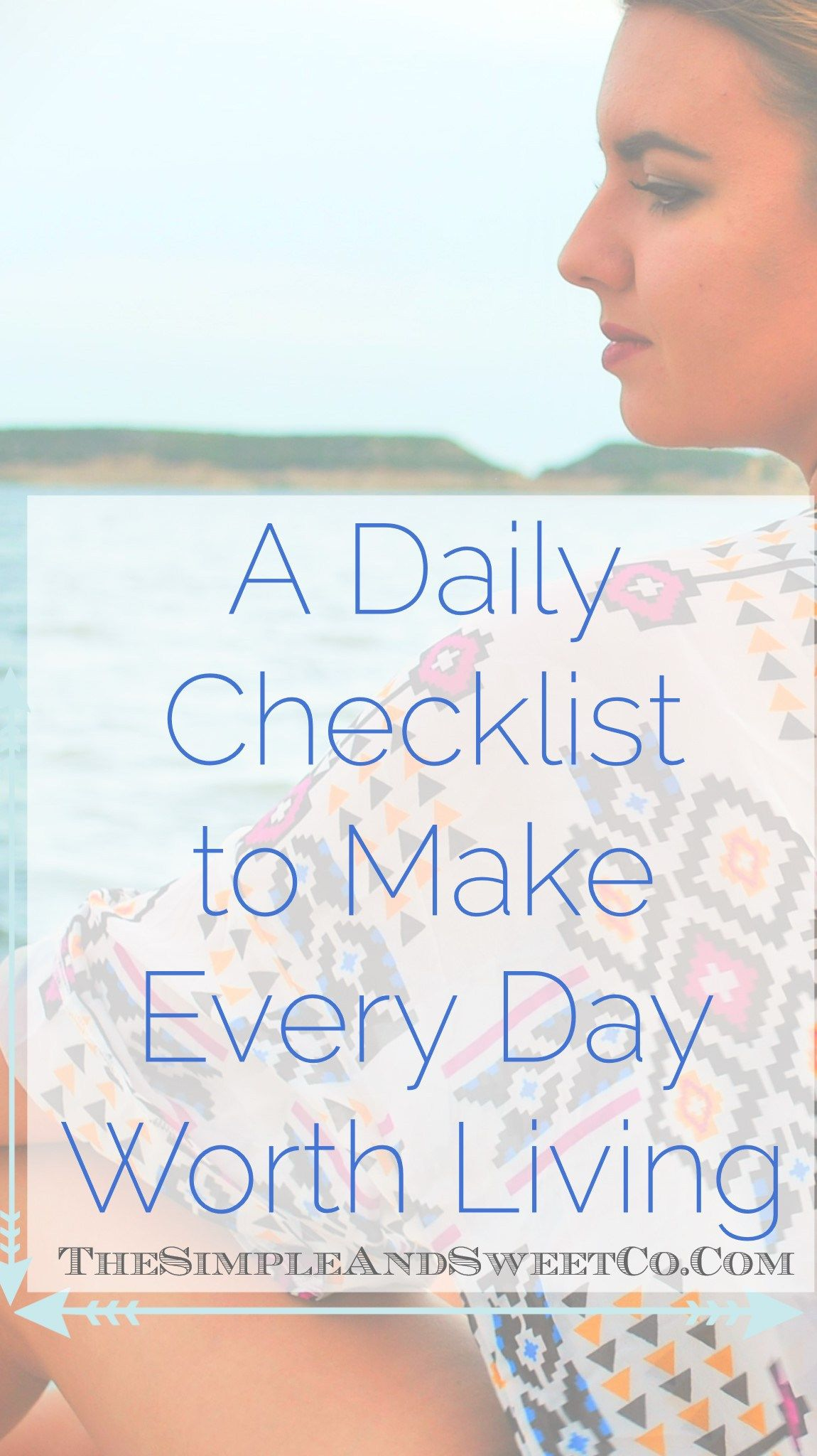 Daily Checklist To Make Everyday Worth Living I Hope This Day