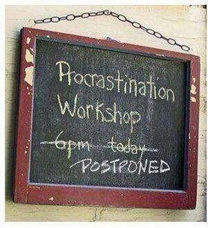 Procrastination. My English teacher. no really...