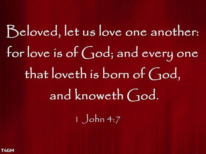 Beloved Let Us Love One Another For Love Is Of And Every One