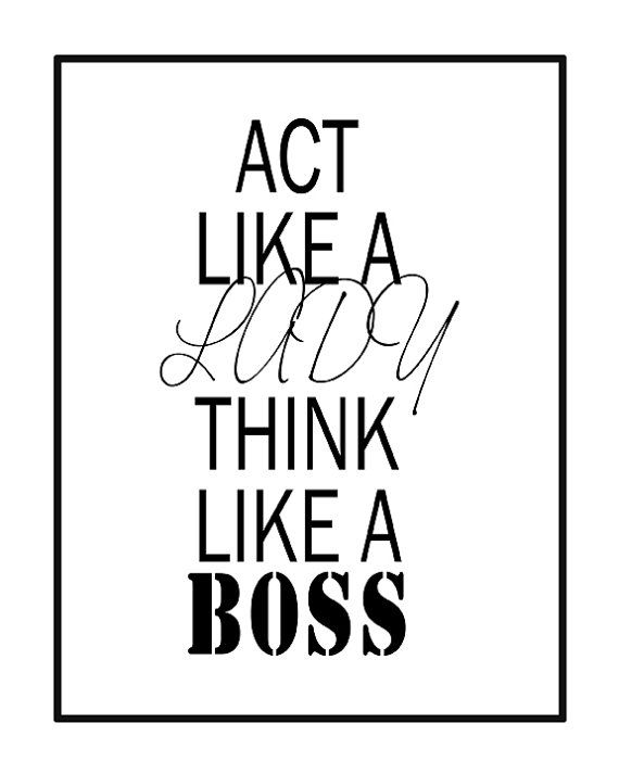 Act Like A Lady Think Like A Boss Quote Black By Geyesphotography