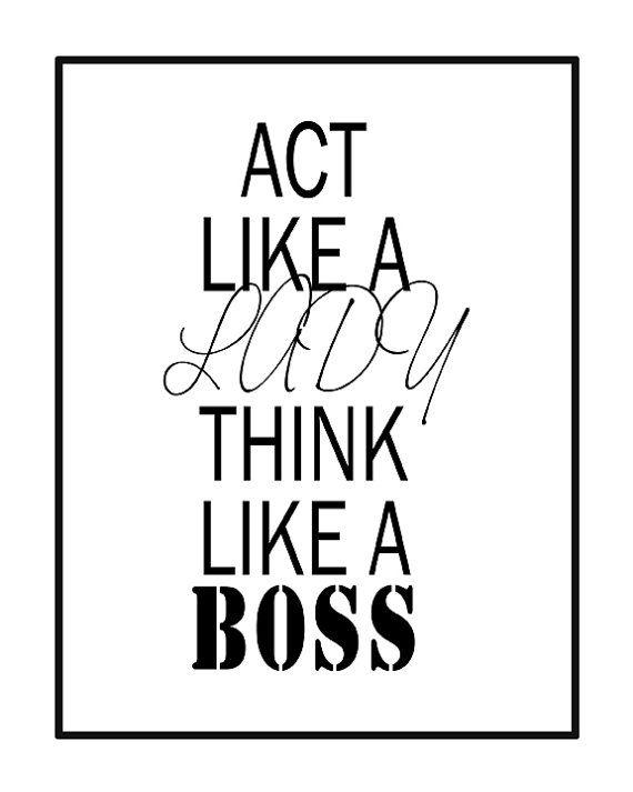 f6f629d9e19c1 Act Like A Lady Think Like A Boss Quote Black by GEyesPhotography ...