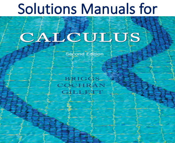Solutions Manual For Calculus 2nd Edition By William L Briggs Lyle Cochran Bernard Gillett Eric Calculus Calculus 2 Solutions