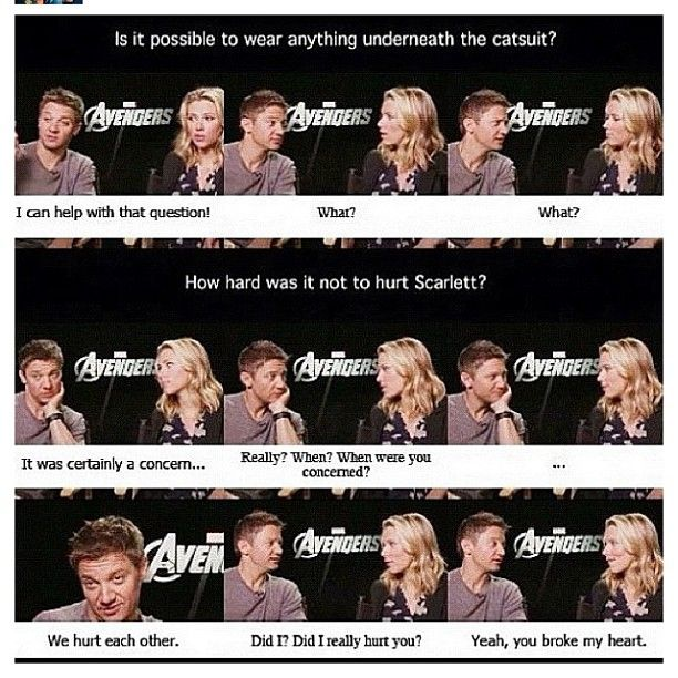 Jeremy Renner and Scarlett Johansson. They are literally the cutest people on Midgard, they really are!!