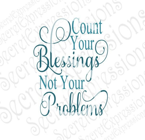 View Count Your Blessings Not Your Problems Svg SVG