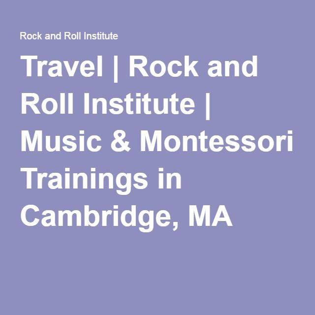 Travel | Rock and Roll Institute | Music & Montessori Trainings in Cambridge, MA