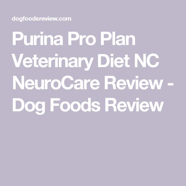 Purina Pro Plan Veterinary Diet Nc Neurocare Review Dog Foods Review Purina Pro Plan Dog Food Reviews Dog Food Recipes