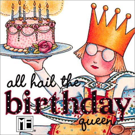 All Hail The Birthday Queen With Images Birthday Cheers