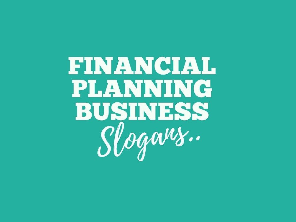 350 Catchy Financial Planning Company Slogans Taglines