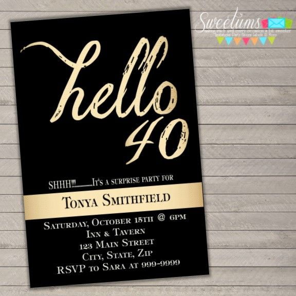 Hello 40 Birthday Party Invitation Top Party Themes In