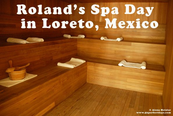Roland's Spa Day at Villa Del Palmar