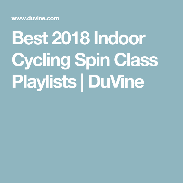 Best 2018 Indoor Cycling Spin Class Playlists | Spin Class