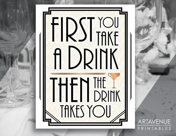 """Printable Art Deco Gatsby Party Wedding Sign - """"First You Take A Drink - Then the Drink Takes You"""" Classic Bronze - digital file - ADCB1"""